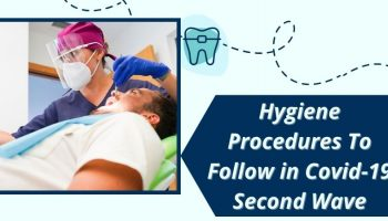 What Hygiene Procedures Should A Dentist Follow in Covid-19 Second Wave